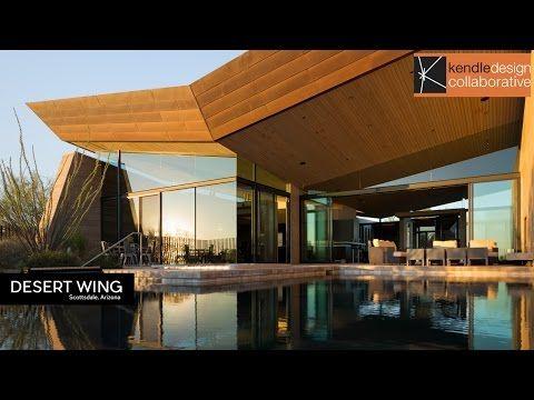 Architecture Spotlight 76 Desert Wing By Kendle Design Collaborative Scottsdale Arizona Youtube Architecture Why Architecture Architecture Design