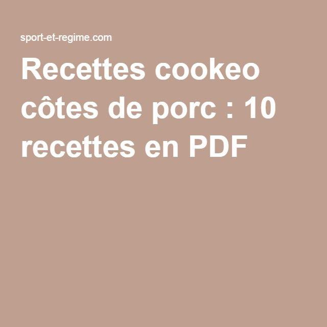 Recettes cookeo côtes de porc  10 recettes en PDF