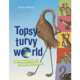 Topsy-Turvy World: How Australian Animals Puzzled Early Explorers $29.95