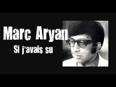 Marc Aryan - Si j'avais su.wmv