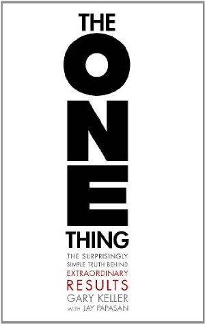 The ONE Thing: The Surprisingly Simple Truth Behind Extraordinary Results (Hardcover) Jay Papasan (Gary Keller)