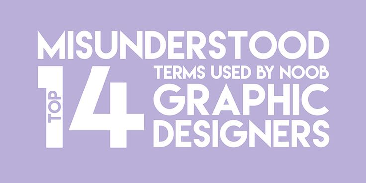 Top 14 Graphic Design Terms Commonly Misused By Novice Creatives. Creative Infographic