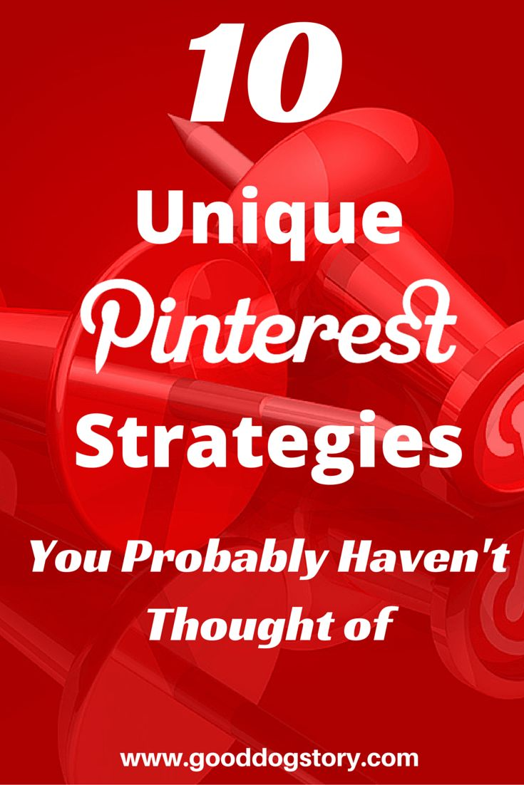 10 Unique Pinterest Strategies You Probably Haven't Thought Of | Learn to get the most from your social media marketing by using Pinterest strategically!