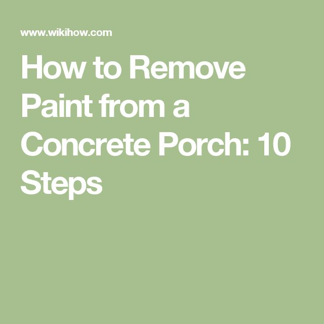 How to Remove Paint from a Concrete Porch: 10 Steps