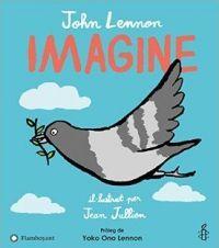 Imagine / John Lennon ; il·lustrat per Jean Jullien  PAU NOVEMBRE 2017