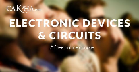 Introductory course on Electronic Devices and Circuits.