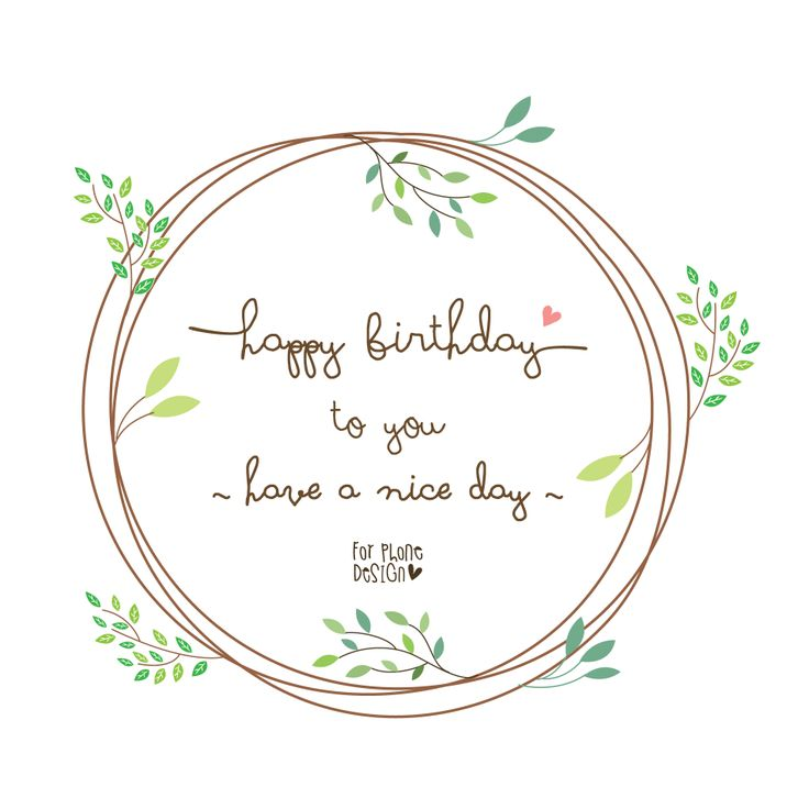 Happy Birthday to you Have a nice day <3