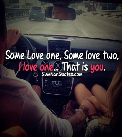 Some Love one, Some love two, I love one… That is you.    #Quote #SumNanQuotes