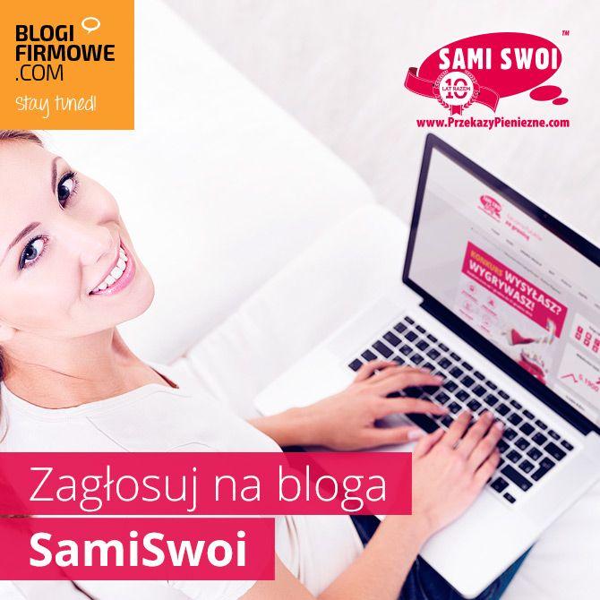Nasz blog firmowy Sami Swoi zakwalifikowany do finałowej 10 najlepszych blogów roku 2014 w kategorii blog młody. Miłe wyróżnienie. Razem tworzymy największą polska sieć przekazów pieniężnych w UK. Wiecej na naszym blogu - blog.przekazypieniezne.com
