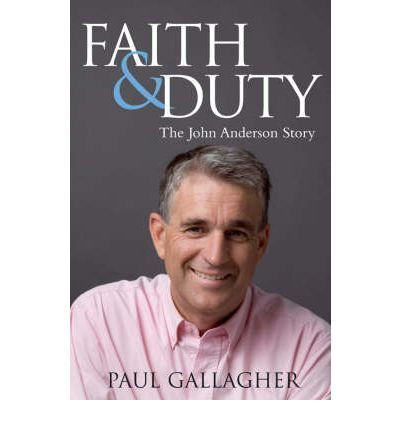 Faith and Duty: The John Anderson Story by Paul Gallagher. Read by Pauline.