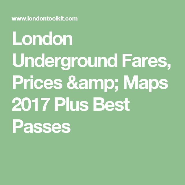 London Underground Fares, Prices & Maps 2017 Plus Best Passes