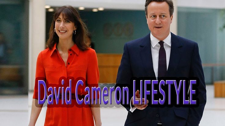 David Cameron Lifestyle, Wife, House, Cars, Net Worth, Family, Biography