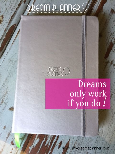 EVERYDAY IS A GOOD DAY TO START Plan your dreams and make them happen! Buy online on www.mydreamsplanner.com