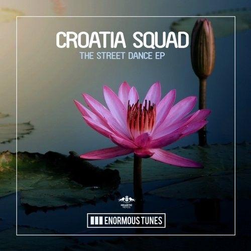 Croatia Squad - The Street Dance EP / Enormous Tunes / ETR309 - http://www.electrobuzz.fm/2016/07/01/croatia-squad-the-street-dance-ep-enormous-tunes-etr309/
