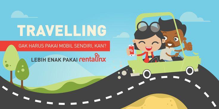 Travelling, gak harus pakai mobil sendiri kan ? Lebih enak pakai Rentalinx !