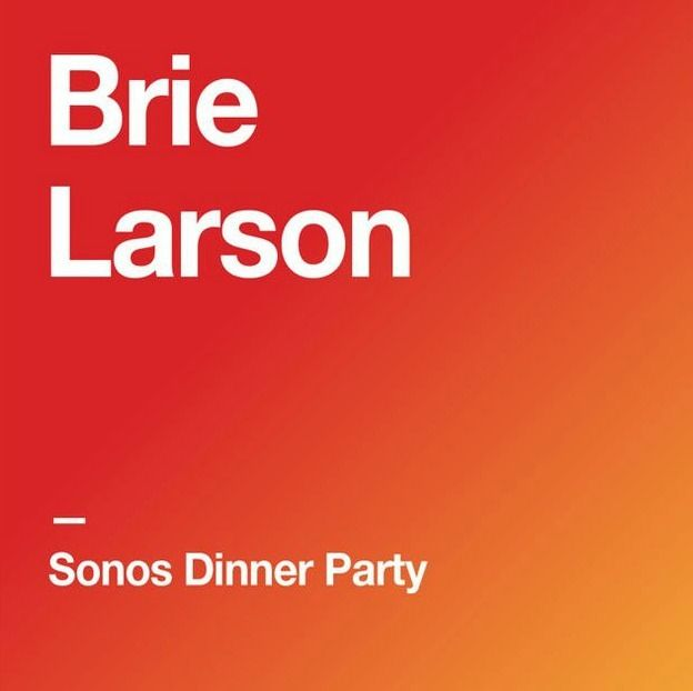 Academy Award winner Brie Larson throws some epic dinner parties. Sure, the menu and guest list are critical. But the Sonos playlist makes all the difference.