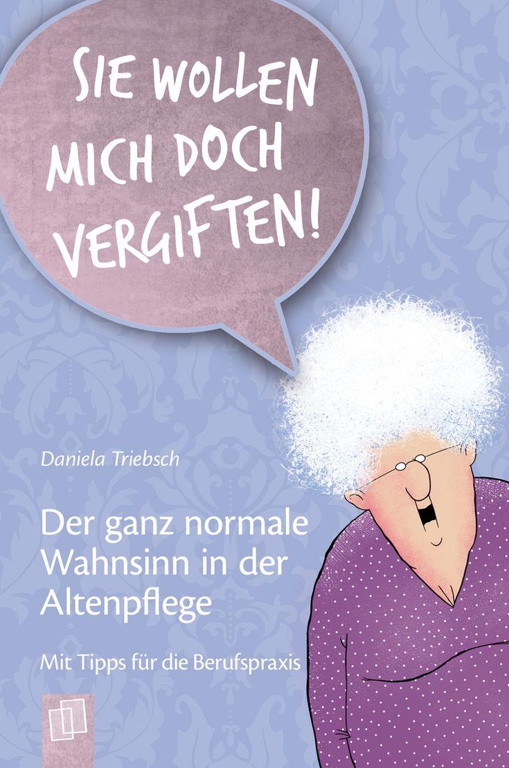 Der ganz normale Wahnsinn in der Altenpflege - Mit Tipps für die Berufspraxis ++ Pflichtlektüre für alle, die in der Pflege arbeiten bzw. arbeiten wollen ++ Endlich Klartext! Die Pflege-Realität in Deutschland - ehrlich und ungeschönt + Pflichtlektüre für alle, die in der Pflege arbeiten bzw. arbeiten wollen + Hilfreiche Fallbeispiele mit Empfehlungen und konkreten Praxistipps | #Pflegenotstand #Pflege