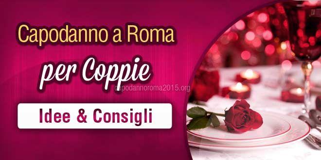 Diversi consigli utili per trascorrere il Capodanno 2015 a Roma in coppia. Scopri le soluzioni più romantiche per festeggiare l'ultimo dell'anno con il proprio partner.