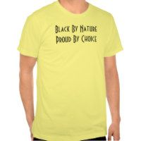Black By Nature/Proud By Choice T Shirts