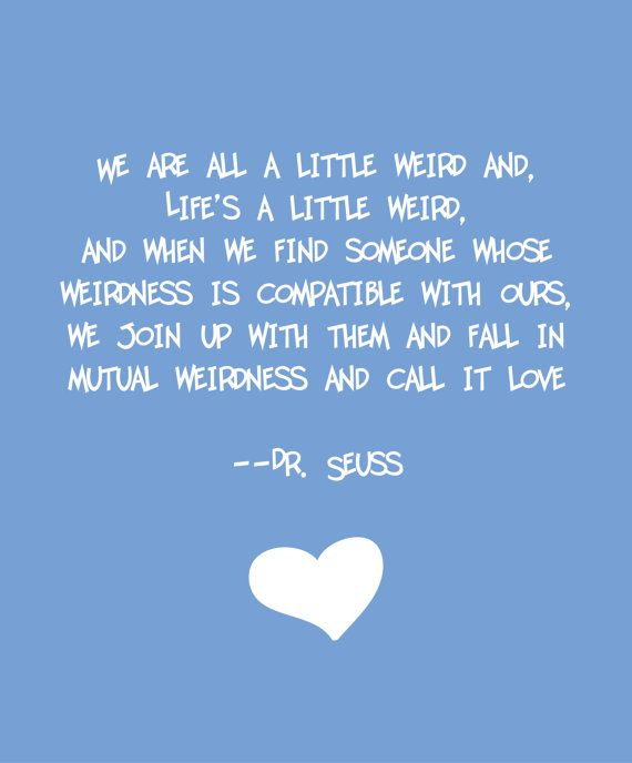 Cute quote by Dr. Seuss.  Available as a digital print on Etsy.
