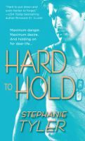 Hard to Hold by Stephanie Tyler.  First book in the Navy Seals trilogy.