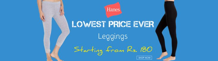 Leggings from hanes - lowest price ever. Starting from Rs. 180/- for more discount offers check out www.wearitin.com