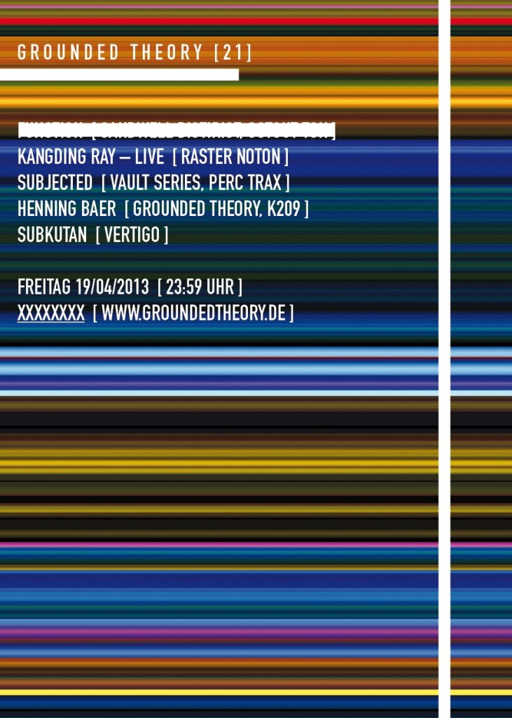 Grounded Theory 21 with Xxxxxxxx, Kangding Ray, Subjected, Henning Baer & Subkutan at Stattbad