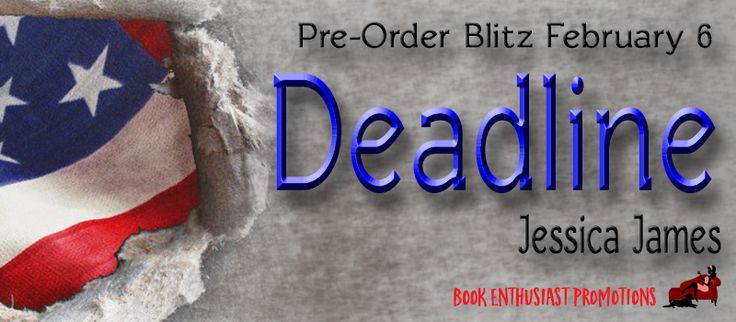 Deadline by Jessica James - Pre Order Blitz