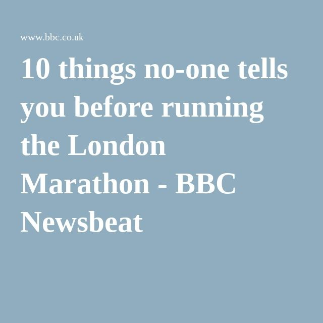 10 things no-one tells you before running the London Marathon - BBC Newsbeat