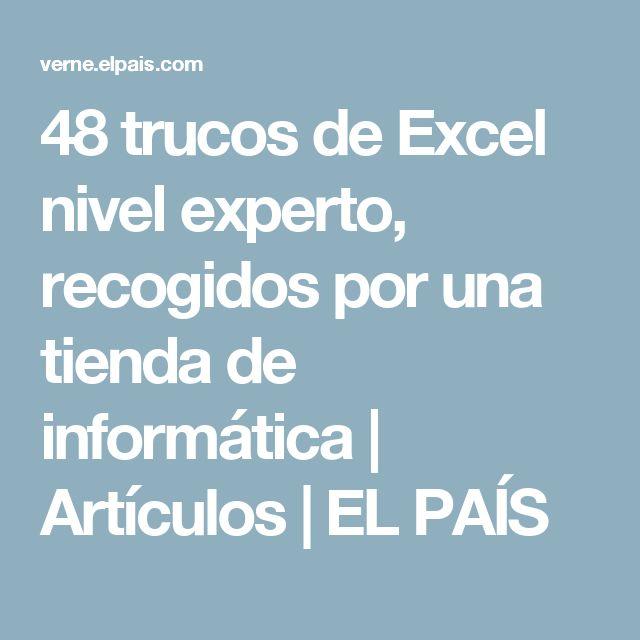 48 trucos de Excel nivel experto, recogidos por una tienda de informática | Artículos | EL PAÍS