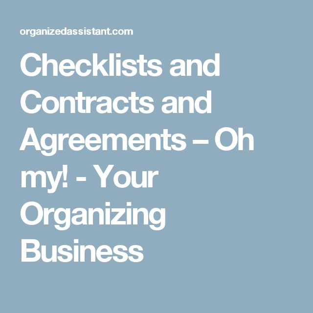 Checklists and Contracts and Agreements – Oh my! - Your Organizing Business