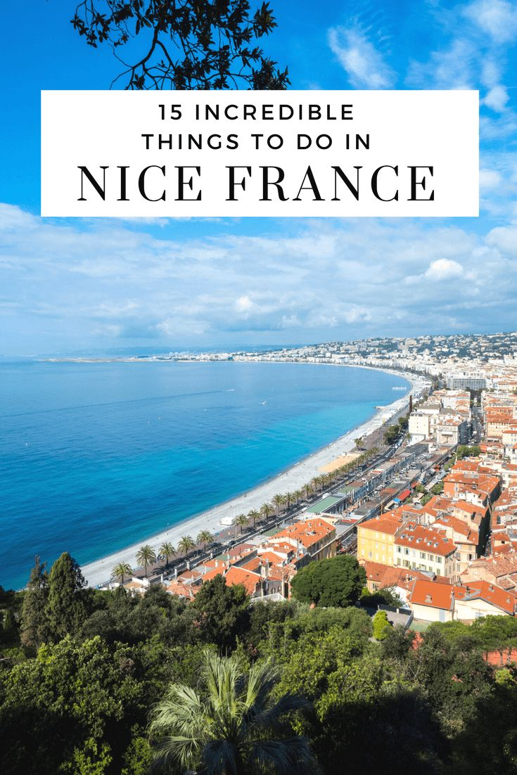 15 Incredible things to do in Nice France...