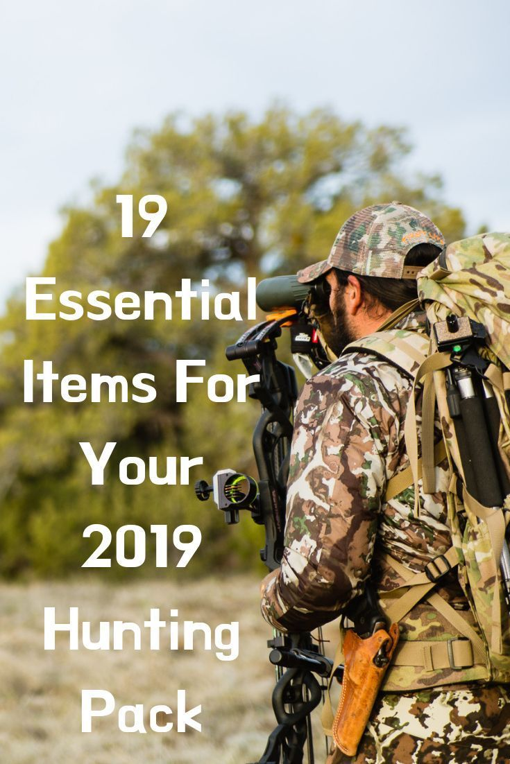 19 Essential Items For Your 2019 Hunting Pack Ever Find Yourself Asking What Should I Pack For Hunting We Have Hunting Packs Elk Hunting Gear Elk Hunting