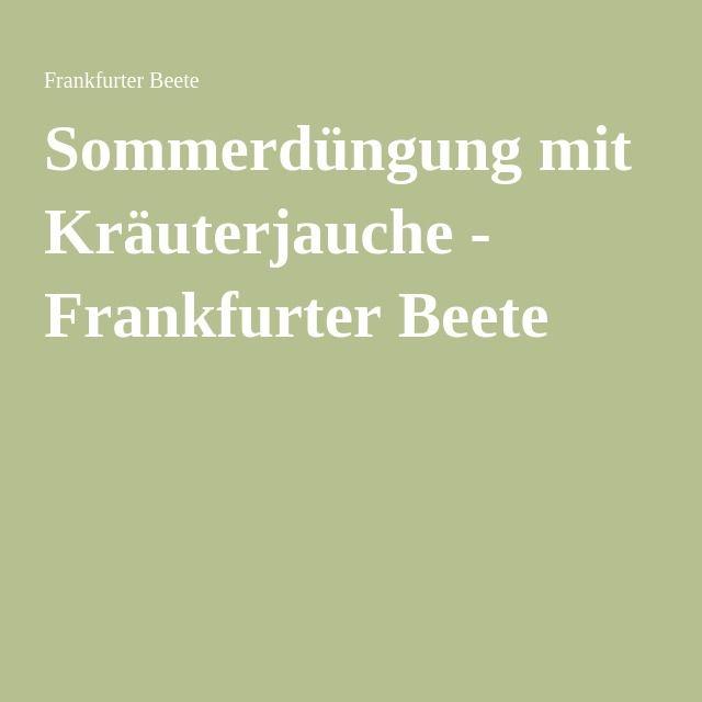 Sommerdüngung mit Kräuterjauche - Frankfurter Beete
