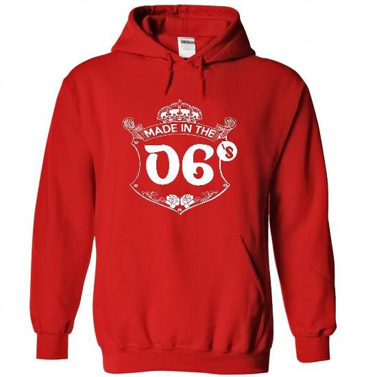 Made in the 06 s - Hoodie, t shirt, hoodies, t shirts - #tee cup #sweater women. WANT THIS => https://www.sunfrog.com/Names/Made-in-the-06-s--Hoodie-t-shirt-hoodies-t-shirts-4223-Red-22754409-Hoodie.html?68278