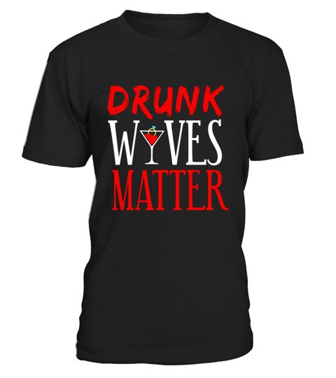 """# Drunk Wives Matter Hilarious Tshirt For Drunken Women & Men .  Special Offer, not available in shops      Comes in a variety of styles and colours      Buy yours now before it is too late!      Secured payment via Visa / Mastercard / Amex / PayPal      How to place an order            Choose the model from the drop-down menu      Click on """"Buy it now""""      Choose the size and the quantity      Add your delivery address and bank details      And that's it!      Tags: Halloween Is just…"""