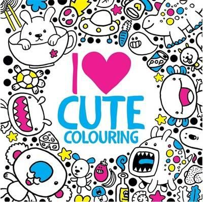 I Heart Cute Colouring By Jess Bradley Available At Book Depository With Free Delivery Worldwide