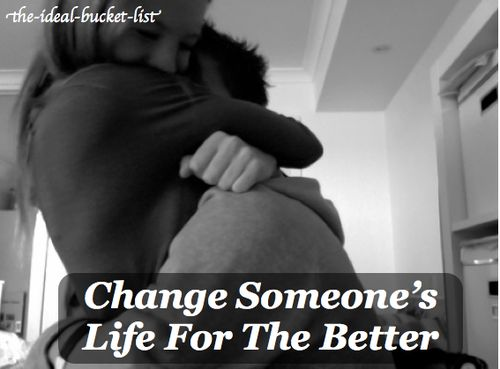 Before I Die - Change someones life for the better