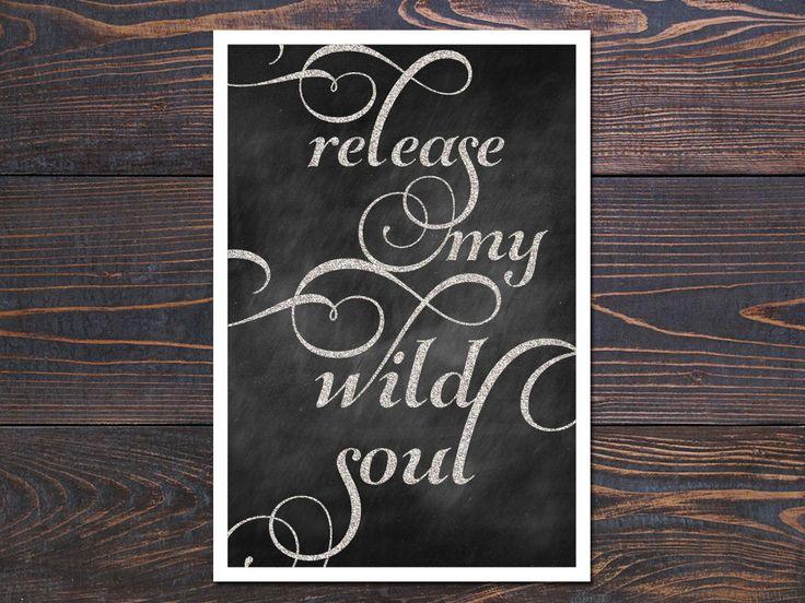 love that word release. :: 12x18 Release My Wild Soul Art Print