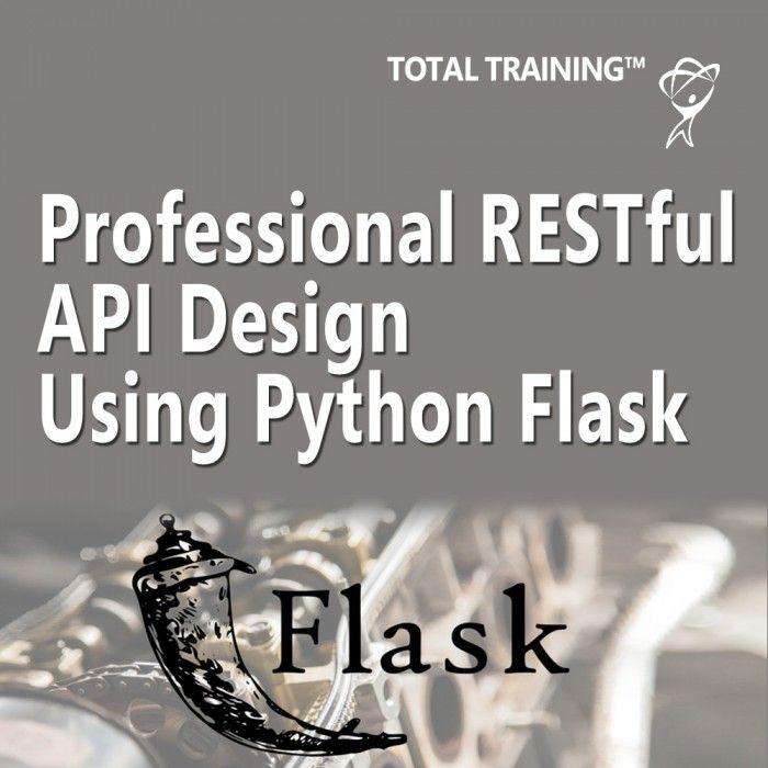 Professional RESTful API Design using Python Flask