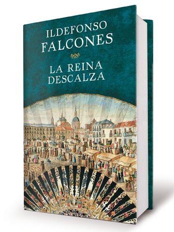 "Ildefonso Falcones: ""La Reina Descalza"""