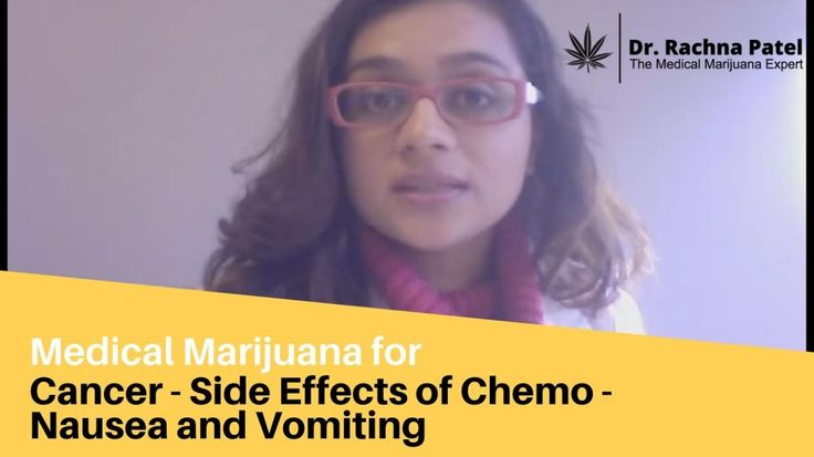 Medical Marijuana for Cancer - Chemotherapy Side Effects - Nausea and Vomiting I do have a good bit of information to share with you on using medical marijuana for nausea and vomiting, specifically as a side effect of chemotherapy treatment.  We already know from about 30 clinical trials that synthetic cannabinoids are better at preventing nausea and vomiting associated with chemotherapy than prescription medications like Reglan, Compazine, Phenergan.