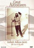 Great Adventurers: Robert Falcon Scott - The Race to the Pole [DVD] [1999]