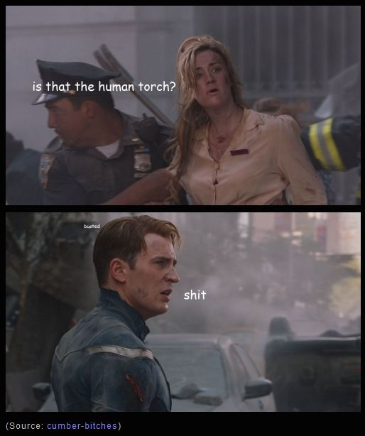 Is that the Human Torch? busted. shit.  |  Captain America | Human Torch | Steve Rogers | Johnny Storm | Fantastic Four | Marvel | Chris Evans