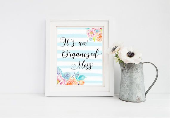 It's an Organized Mess - Inspirational Quote Printable 8x10 Wall Art - Typography Print Office Decor Home Decor - Christmas Gift for her