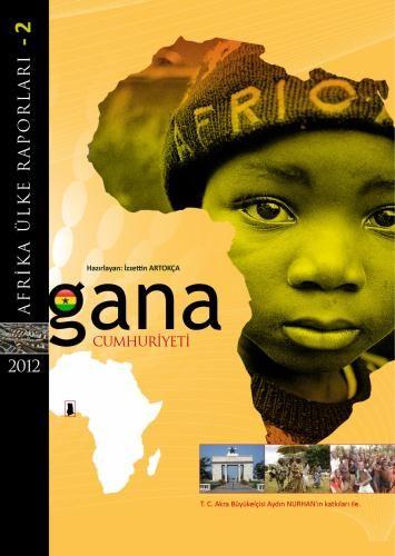 Afrika Ülke Raporları Gana Cumhuriyeti