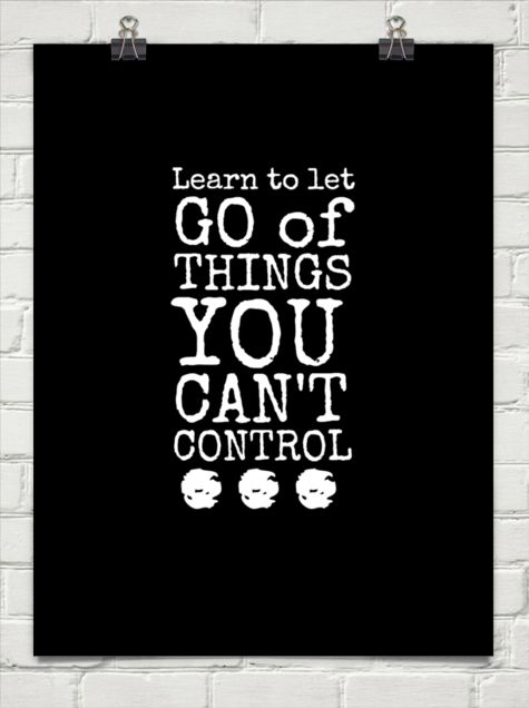 Quotes About Things You Can T Have: Things You Can T Let Go Of Control Quotes. QuotesGram