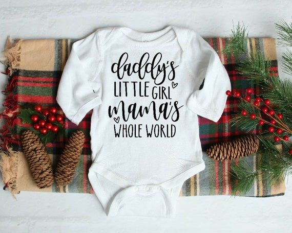 Daddy's Little Girl, Mama's Whole World long sleeve onesie ...
