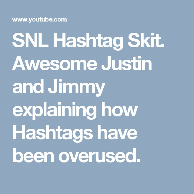 SNL Hashtag Skit. Awesome Justin and Jimmy explaining how Hashtags have been overused.