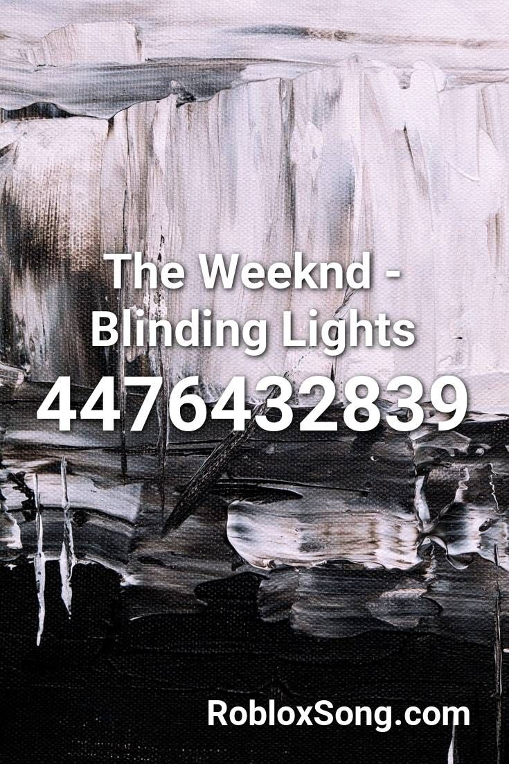 The Weeknd Blinding Lights Roblox Id Roblox Music Codes In